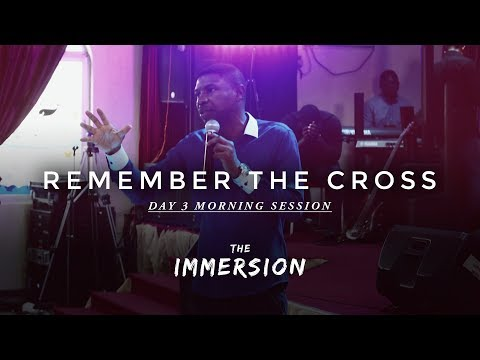 Remember the Cross - Babs Adewunmi, The Immersion