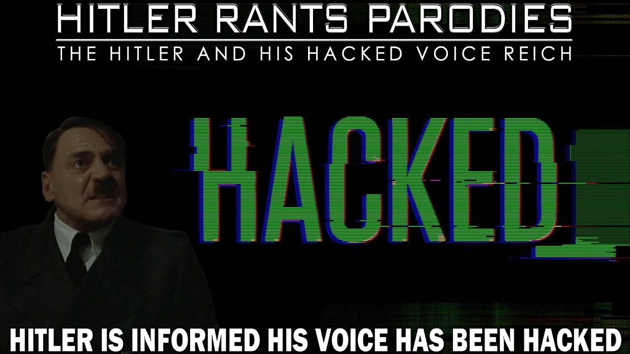 Hitler is informed his voice has been hacked