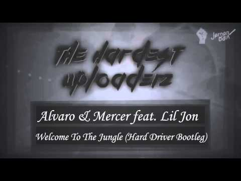 Alvaro & Mercer feat Lil Jon - Welcome To The Jungle (Hard Driver Bootleg)(Reverze 2014 RIP)