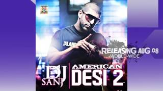 AMERICAN DESI 2 | ALBUM PROMO | DJ SANJ