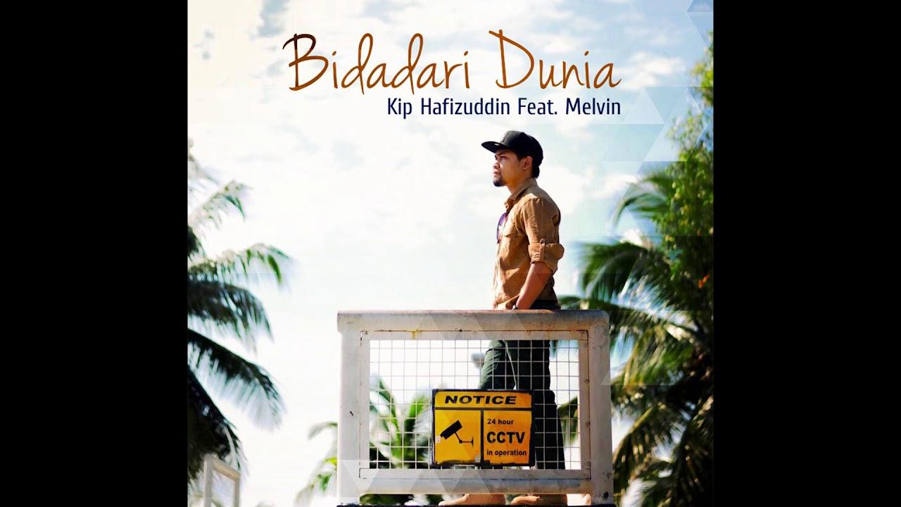bidadari-dunia-kip-hafizuddin-feat-melvin-kip-hafizuddin