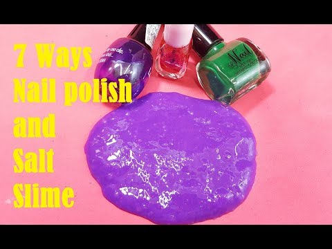 7 Ways Nail polish and Salt Slime ! MUST TRY! How To Make Slime nail polish No Glue