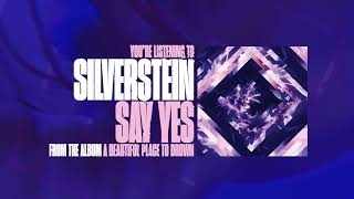 Silverstein - Say Yes!