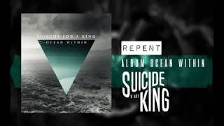 Suicide For A King - REPENT