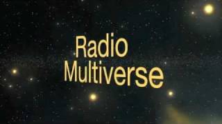 Radio Multiverse - First Contact