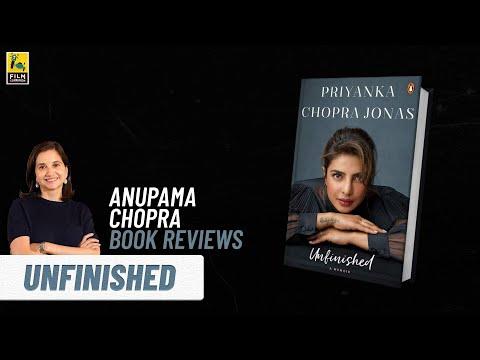 Unfinished Book Review by Anupama Chopra | Priyanka Chopra | Film Companion