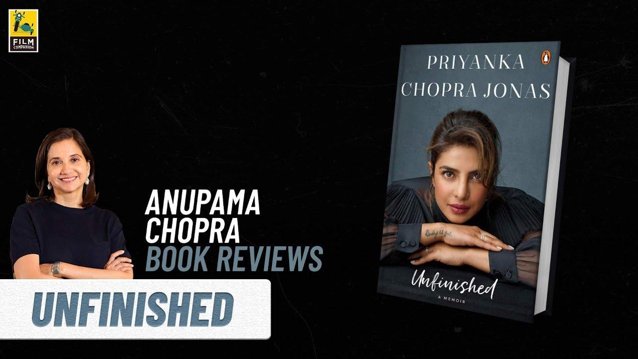 Download Unfinished Book Review by Anupama Chopra   Priyanka Chopra   Film Companion