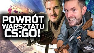 POWRÓT WARSZTATU CS:GO! [Izak & Rojo]