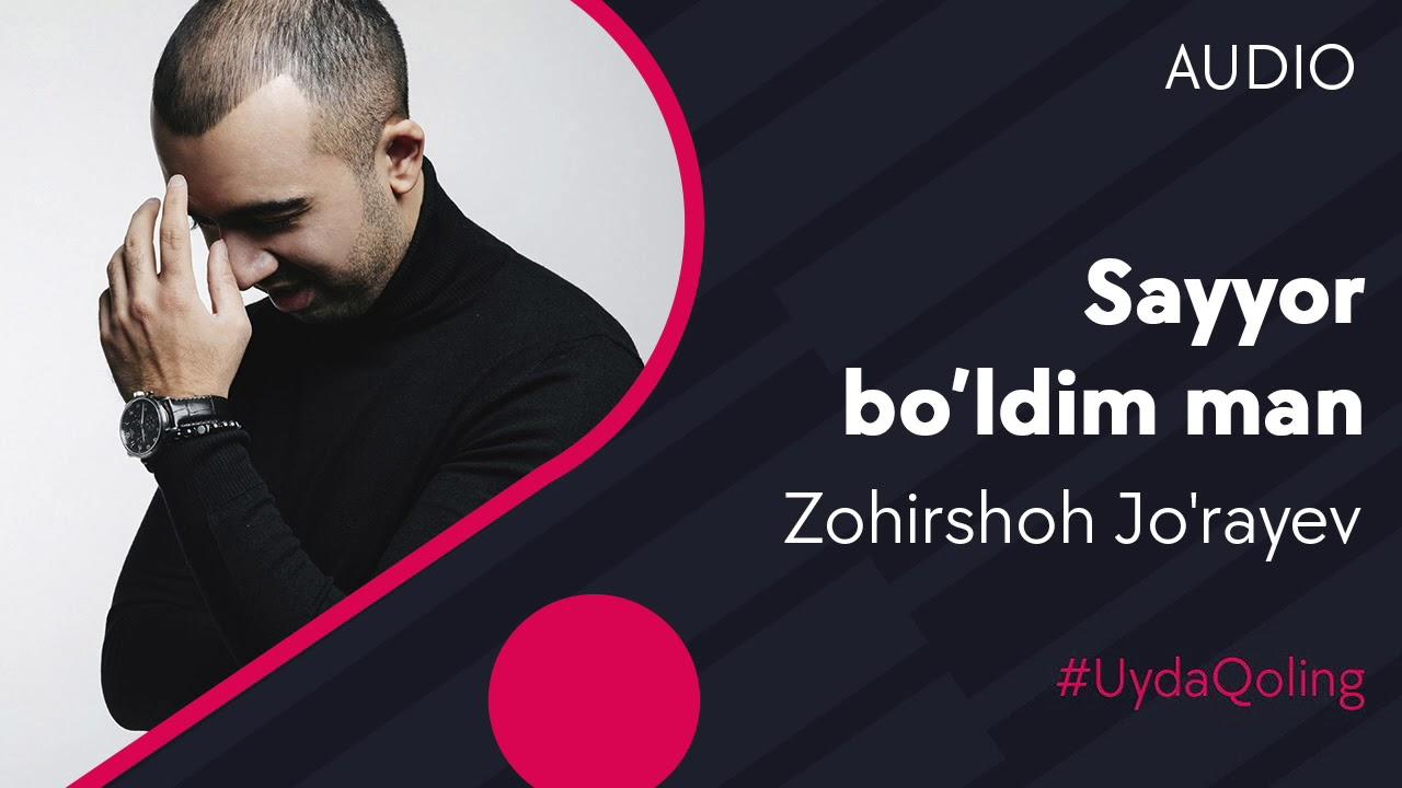 Zohirshoh Jo'rayev - Sayyor bo'ldim man | Зохиршох - Сайёр булдим ман (music version) #UydaQoli