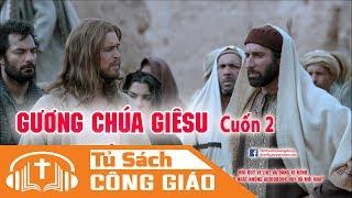 Gương Chúa Giêsu Cuốn 2 - Ta Hãy Dọn Lòng Chờ Chúa | Tiến Tới Đời Sống Nội Tâm