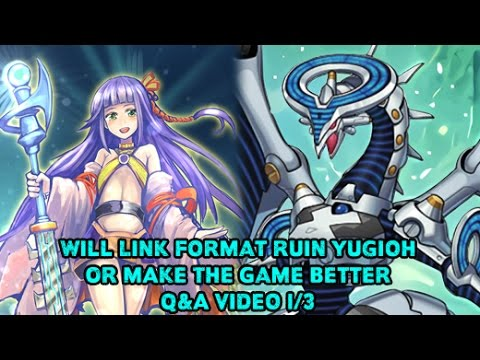 Will Link Format Ruin Yugioh Or Make It Better? - MKohl40 Q&A Part 1/3