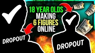 How Two 18 Year Old HighSchool Dropouts Make 6 Figures Online