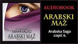 ARABSKI MĄŻ Audiobook MP3 - Tanya Valko (Arabska Saga Tom 6.) - pobierz całość