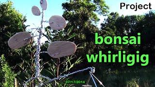 Project #6: Center Of Mass Bonsai Whirligig