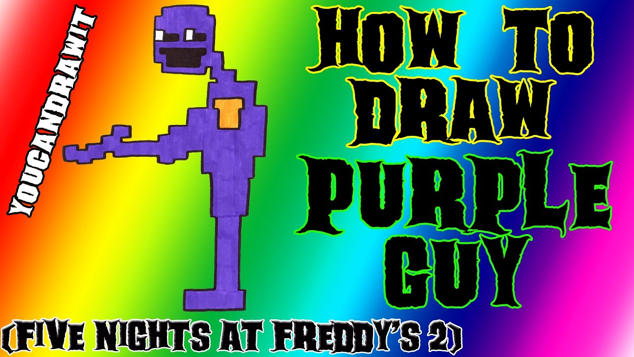 Download How To Draw Purple Guy from Five Nights At Freddy's 2 ✎ YouCanDrawIt ツ 1080p HD FNAF