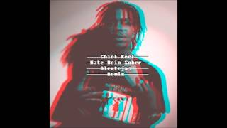 Hate Being Sober (Chief Keef Dubstep Remix)