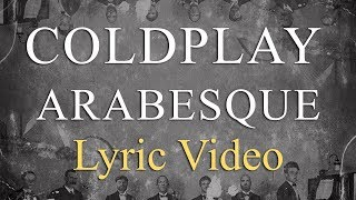 Coldplay - Arabesque (LYRICS)