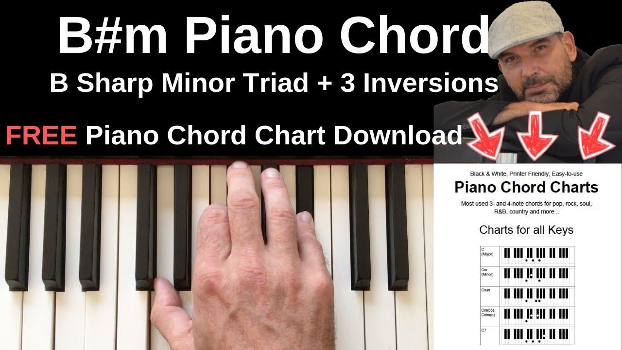 Bm Piano Chord   B Sharp Minor + Inversions Tutorial + FREE Chord Chart