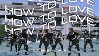 [ TPOP IN PUBLIC ] How To Love (feat. GRAY)-ALLY Cover Dance by K-GIRLS