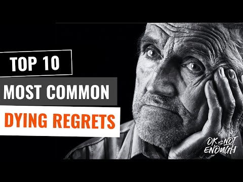 TOP 10 Most Common Dying Regrets People Have 0