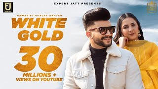 White Gold | Nawab | Gurlez Akhtar | Desi Crew | Sruishty Mann | Latest Punjabi Songs 2020
