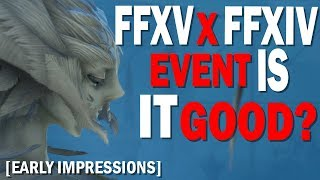 FFXV x FFXIV Crossover Event First Impressions [Xbox One X Gameplay]
