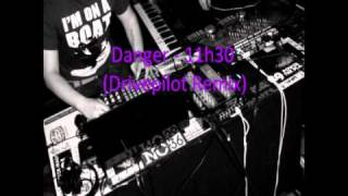 Danger - 11h30 (Drivepilot remix)