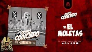 12. El Muletas - Grupo Codiciado [Official Audio]