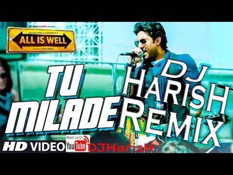 Tu MilaDe - DJ HarisH Remix - Ankit Tiwari   Abhishek Bachchan   All Is Well   T-Series  HD