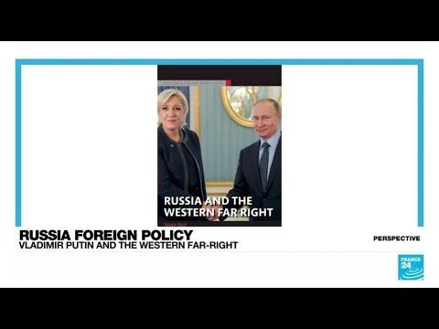 Vladimir Putin and the Western far-right • FRANCE 24 English