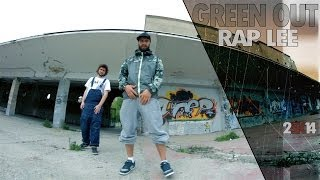 Green Out - Rap Lee (Official Video 2SK14)