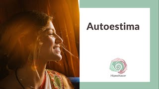 Autoestima  | Hipnosis | Píldora anti-estrés | Relajación guiada