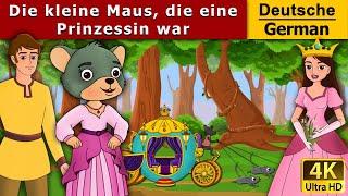 Die kleine Maus, Die Eine Prinzessin War | Gute Nacht Geschichte | Märchen | Deutsche Märchen