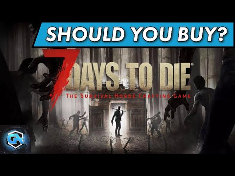 Should You Buy 7 Days to Die in 2021? Is 7 Days to Die Worth the Cost?