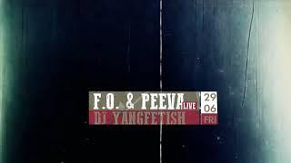 F.O. & PEEVA (Сем.Митеви) x DJ Yangfetish LIVE @ Gramophone Club 29.06.18.