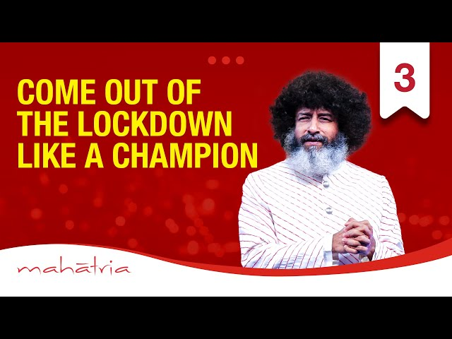 Come Out Of The Lockdown As A Champion | Overcome The Coronavirus Lockdown Anxiety