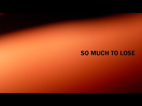 So Much to Lose - Lyric Video