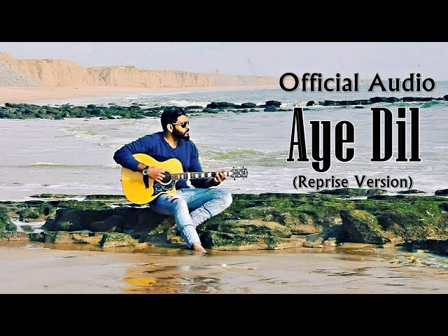 Aye Dil (Reprise) | Official Audio | Talha Nadeem | New Song |