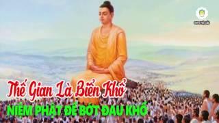 Thế Gian Là Biển Khổ - Niệm Phật Để Bớt Đau Khổ - Ấn Quang Đại Sư Gia Ngôn Lục