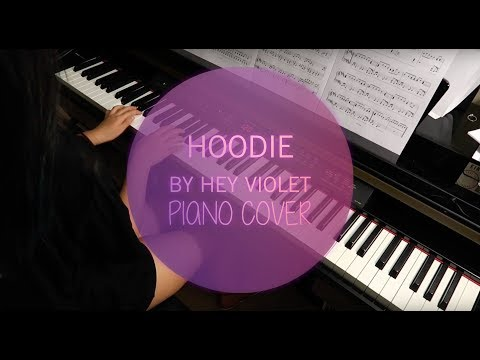 Hoodie by Hey Violet Piano Cover (+Sheet Music)