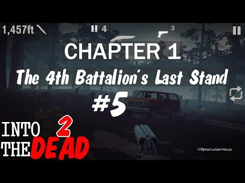 into the dead 2 Chapter 1 The 4th Battalion's Last Stand #5 android/iOS Gameplay