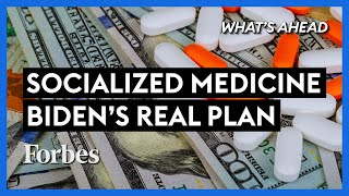 Socialized Medicine: How Much Biden's Plan Will Cost Americans - Steve Forbes | What's Ahead| Forbes