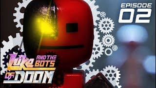 The Last Hope for Stikbots | Luke and the Bots of Doom 🤖 (S1 Ep. 2)