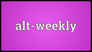 Alt-weekly Meaning