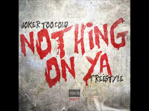 Tha Joker (Too Cold) - Nothin On Ya [Gucci Mane Freestyle] (@iAmTooCold)