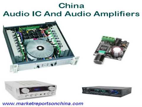 China Audio IC And Audio Amplifiers Market Report 2017-2022