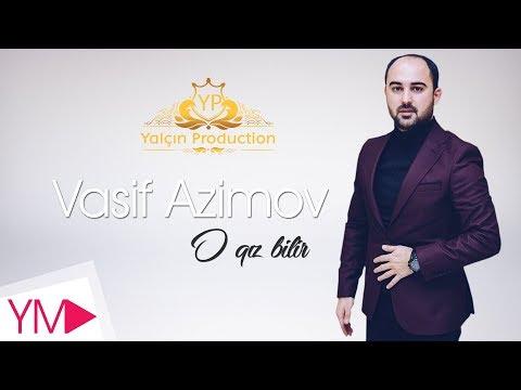 Vasif Azimov - O Qiz Bilir (ft Mehdi Masalli)