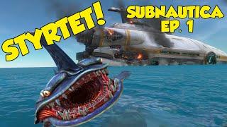 STYRTET! - Subnautica Ep 1 [Dansk Gameplay]