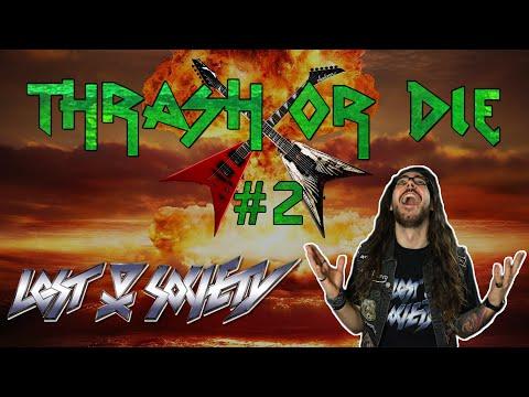 Thrash or Die #2 - Lost Society