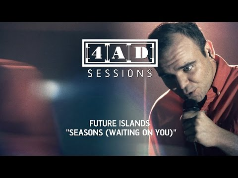 Future Islands - Seasons (Waiting On You) (4AD Session)